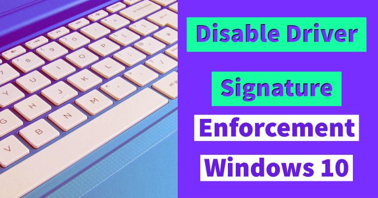 windows 10: disable signed driver enforcement
